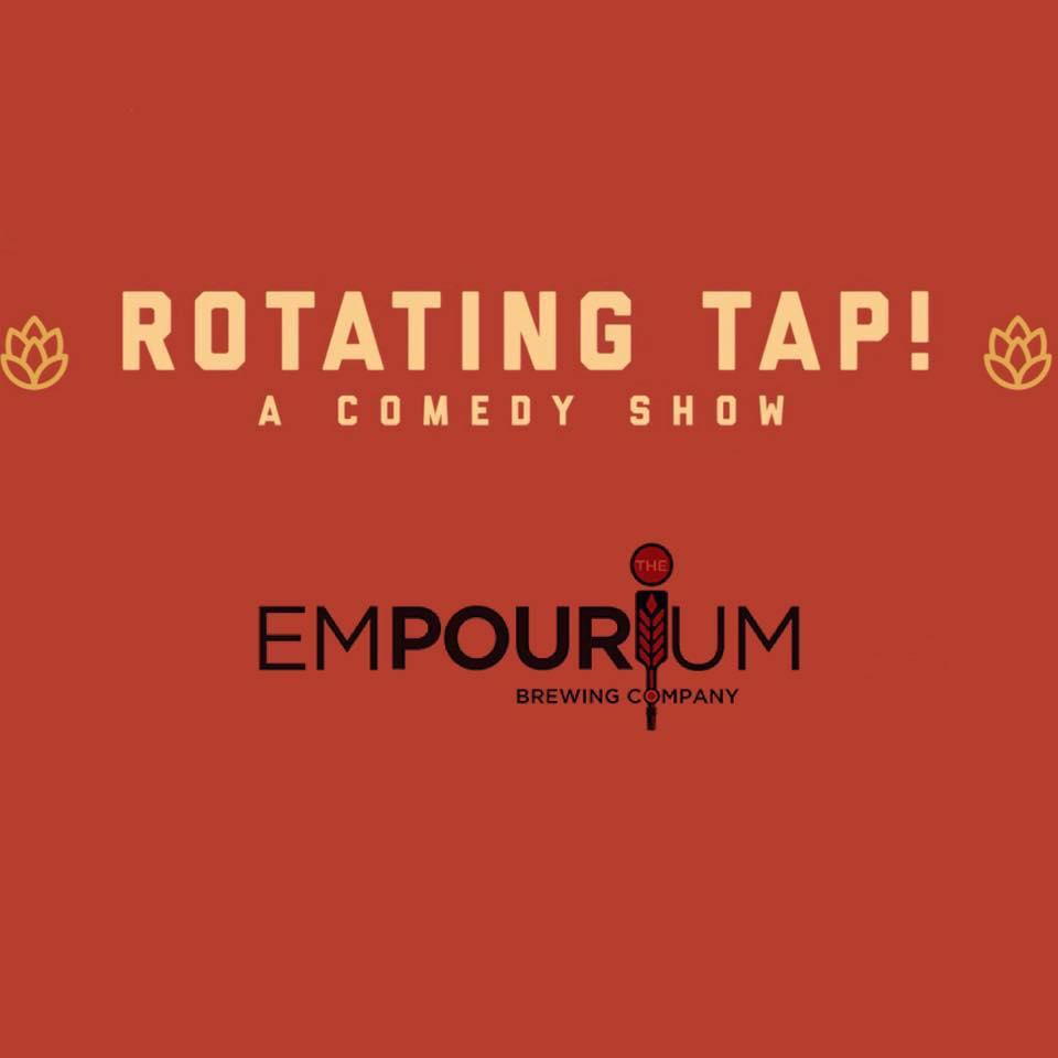 Rotating Tap Comedy at The Empourium Brewing Company