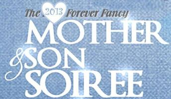 2013 Forever Fancy Mother & Son Soiree