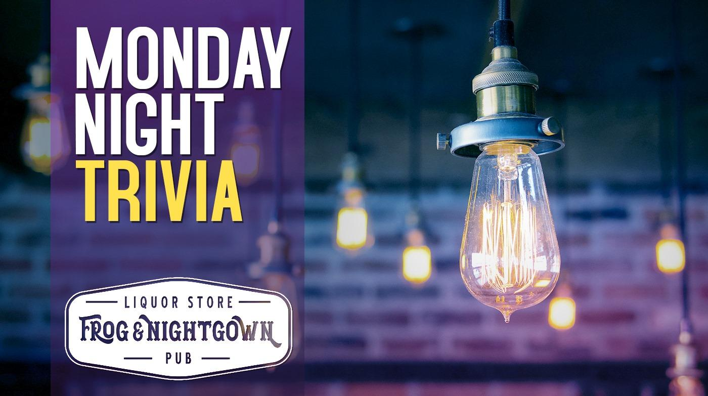 Trivia Mondays at The Frog and Nightgown