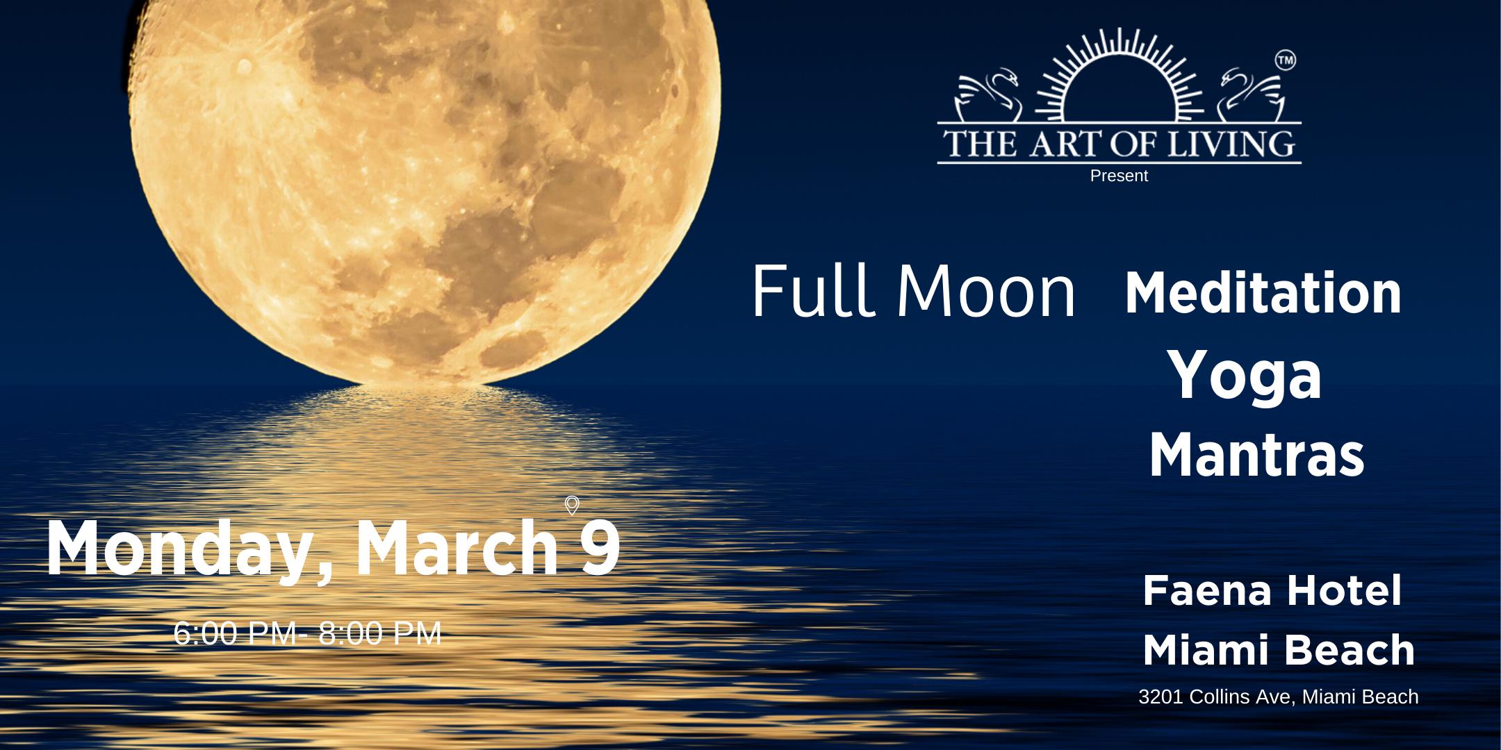 Full Moon : Yoga - Meditation - Mantras - 9 MAR 2020