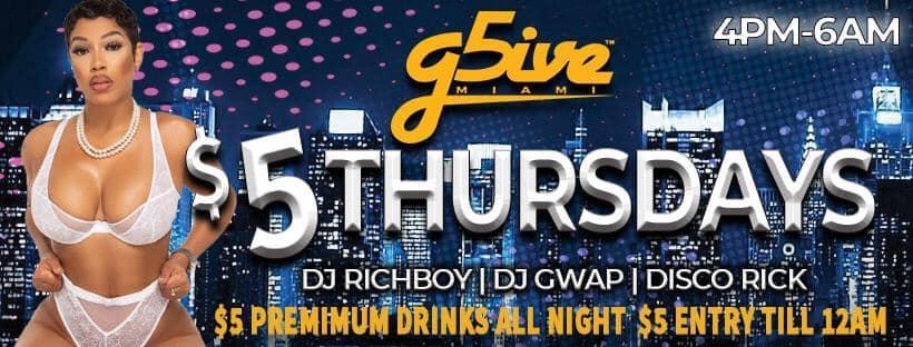 G5IVE $5 THURSDAY'S $5 DRINKS $5 ENTRY