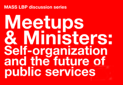 Meetups & Ministers: Self-organization and the future...