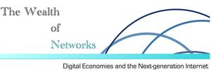 The Wealth of Networks: Digital Economies and the...