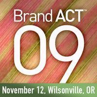 BrandAct™ 09   Wilsonville, OR   Kick start your...