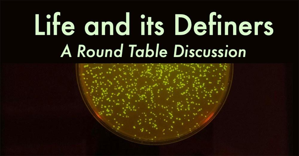Life and Its Definers: A Roundtable Discussion
