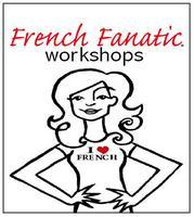 French Fanatic Language Learning Workshop - Ottawa