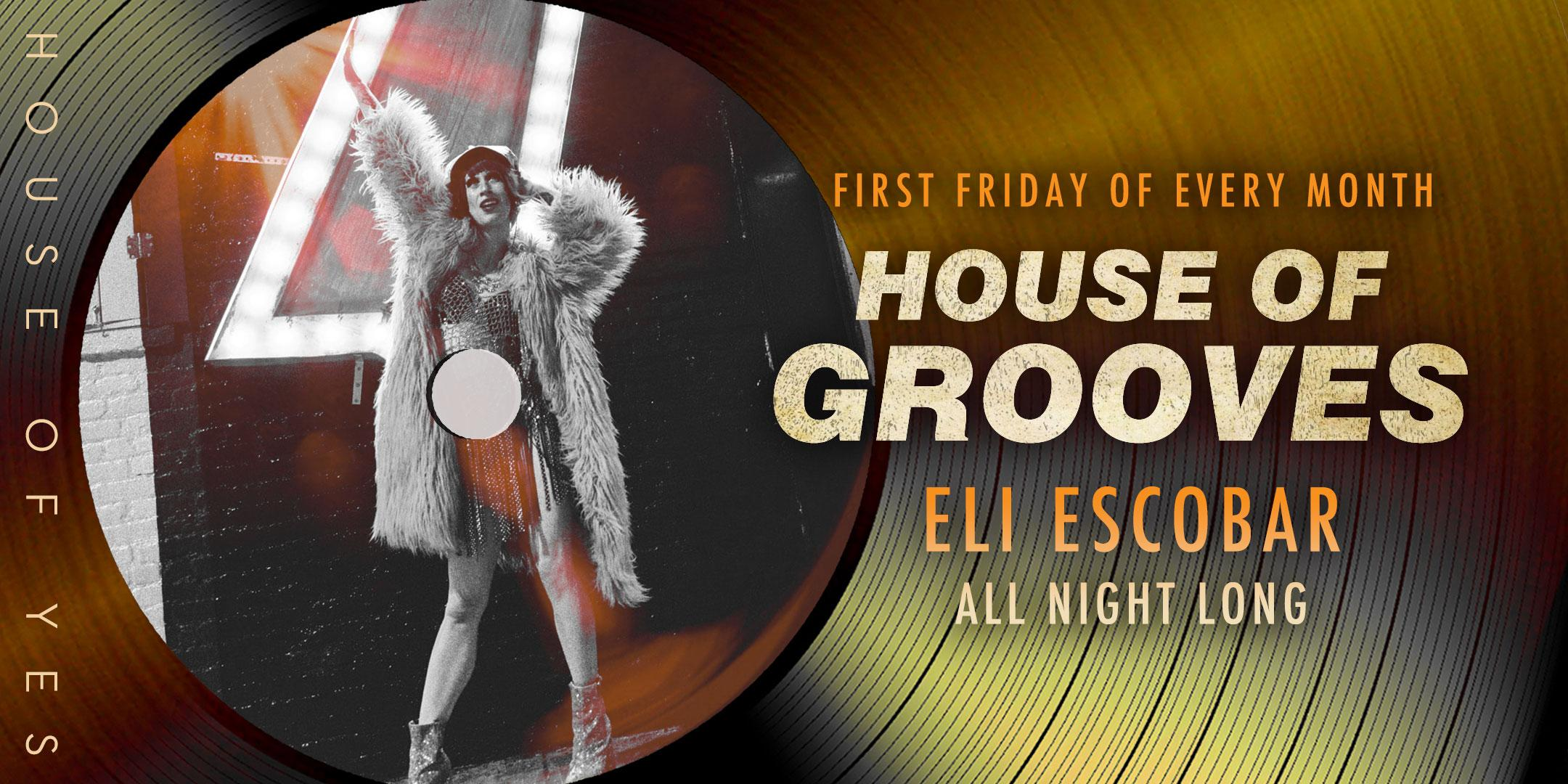 House of Grooves: Eli Escobar All Night Long