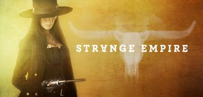 Strange Empire WTTV - Cdn Intl TV Fest (CITF) &...
