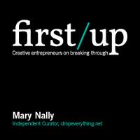 First Up: Mary Nally, independent curator and director...