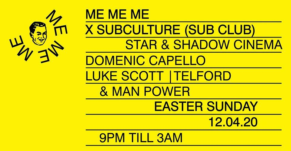 Me Me Me X Subculture with Domenic Capello, Telford & Man Power
