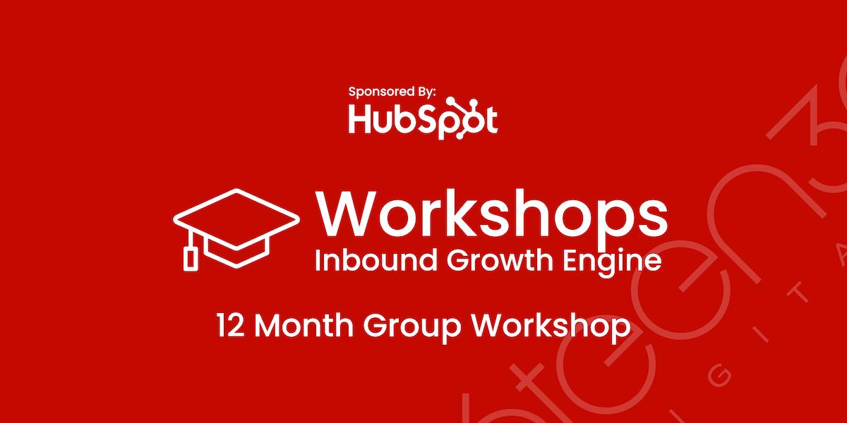 Inbound Premium Growth Engine Workshop - Sponsored By HubSpot