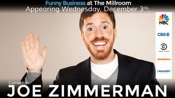 Funny Business @ The Millroom presents Comedian Joe...