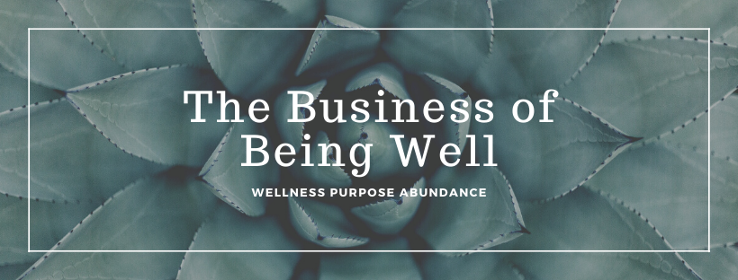 The Business of Being Well w/ Young Living