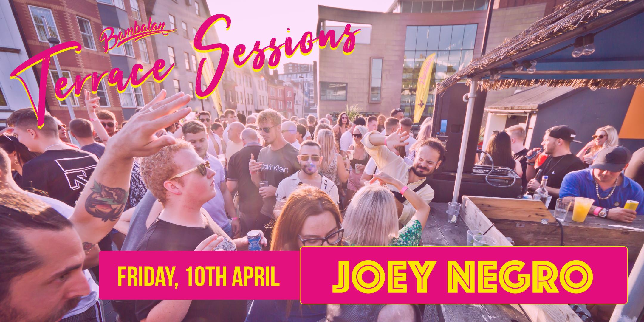 Bambalan Terrace Sessions presents...Joey Negro
