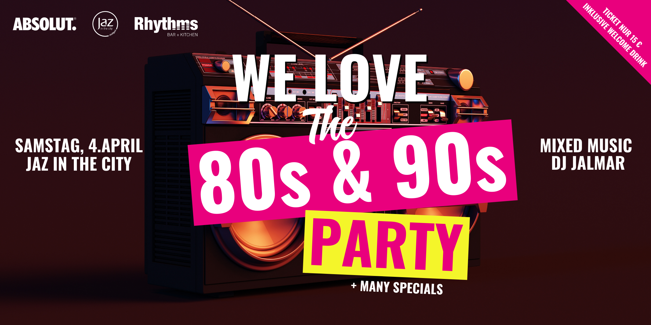 We love the 80s & 90s Party – Samstag 4.April ab 22 Uhr – Jaz in the City