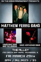 MATTHEW FERRIS BAND / HOFFHEIMER BAND / HANDSOME DAVE...