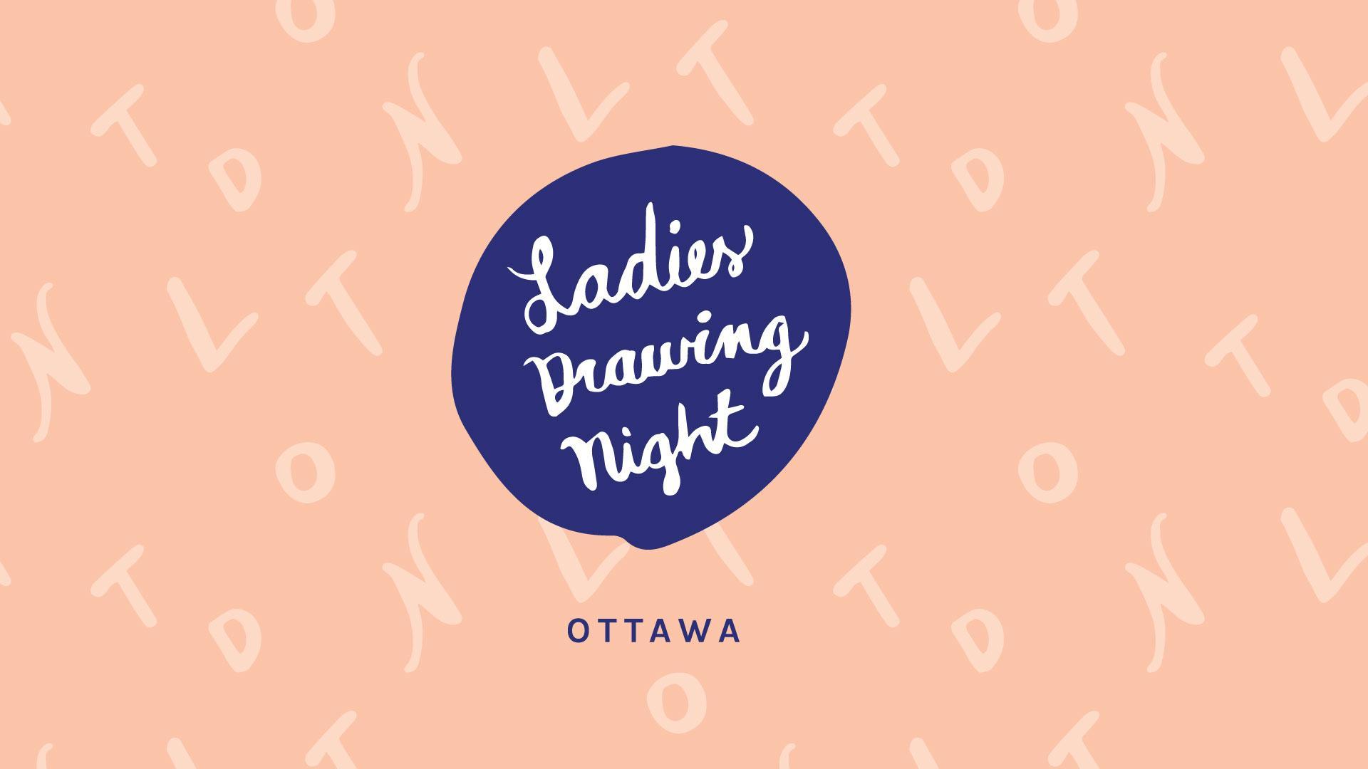 Ladies Drawing Night Ottawa: February
