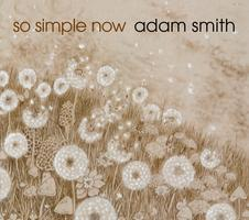 Adam Smith - So Simple Now - CD Release Concert...