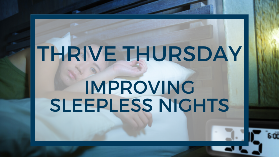 Thrive Thursday: Improving Sleepless Nights