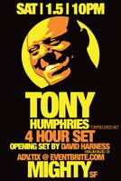 Tony Humphries - 4 Hour Set. Opening set by David Harness.