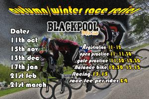 Blackpool BMX Club 2014/15 Autumn/Winter Race Series...