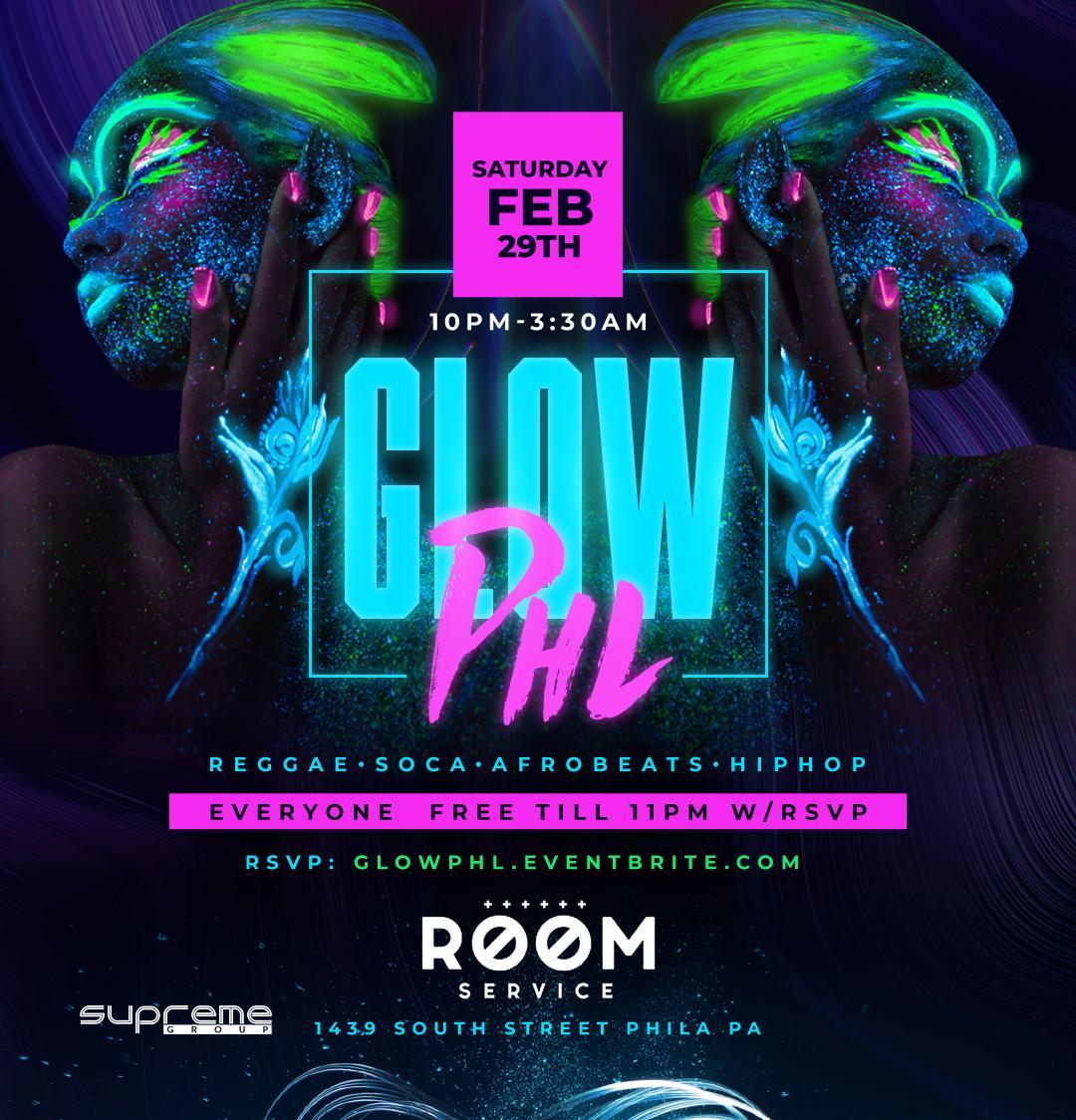 #GlowPHL Saturday February 29th 10pm-3:30am FREE til 11pm w/RSVP