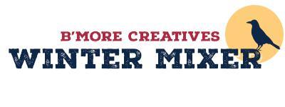 B'More Creatives Winter Mixer