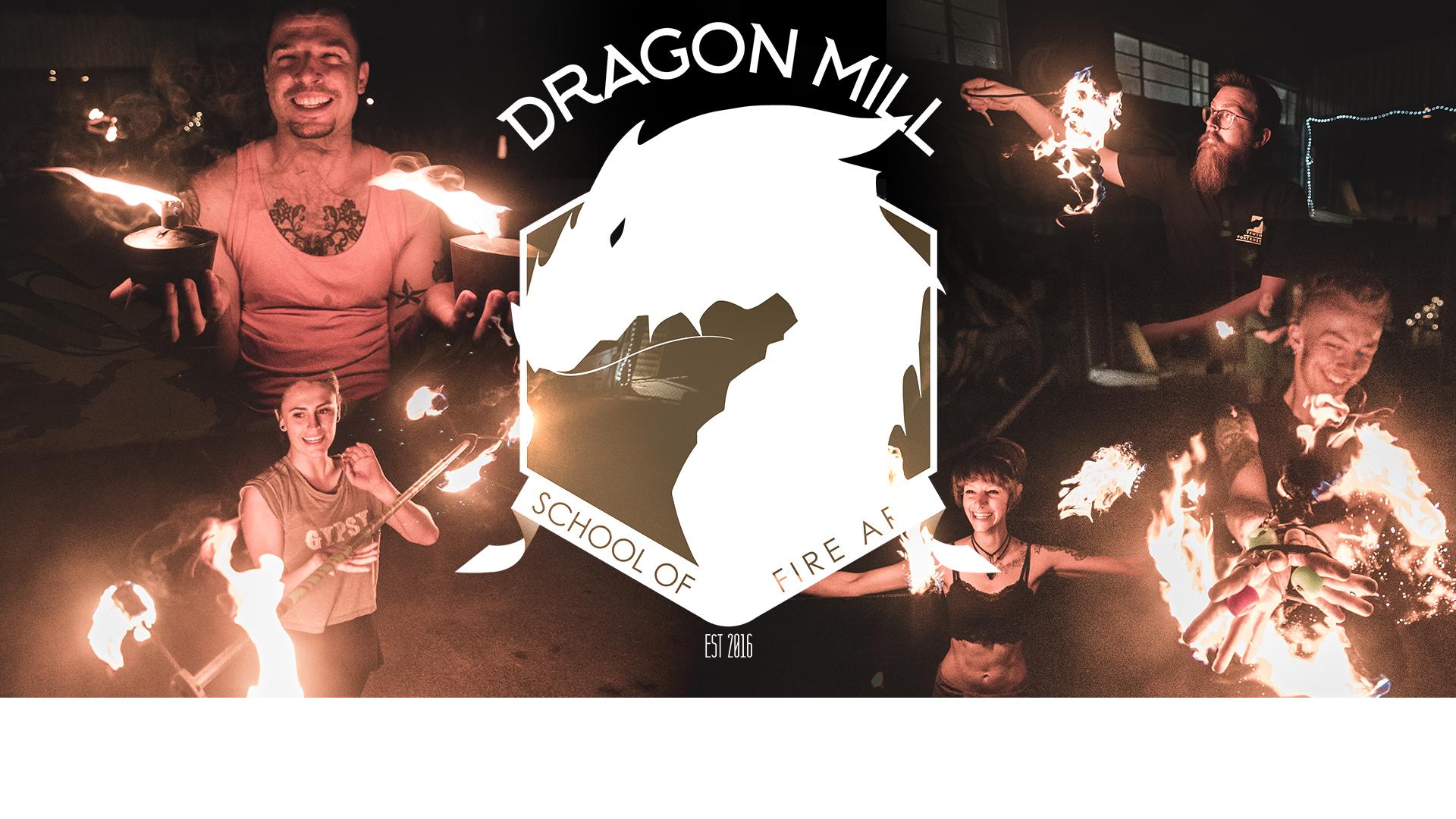 Dragon Mill - School of Fire Art   Term 2 2020
