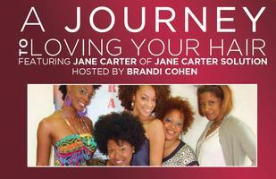 A Journey To Loving Your Hair hosted by Felicia Leather...