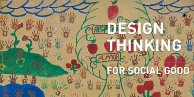 WORKSHOP 2: Design Thinking for Social Good