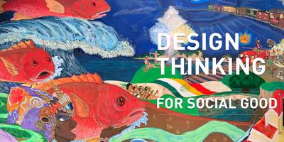 CLOSING RECEPTION: Design Thinking for Social Good