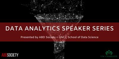 ABD Society + UNCC Present: Data Analytics Speaker...