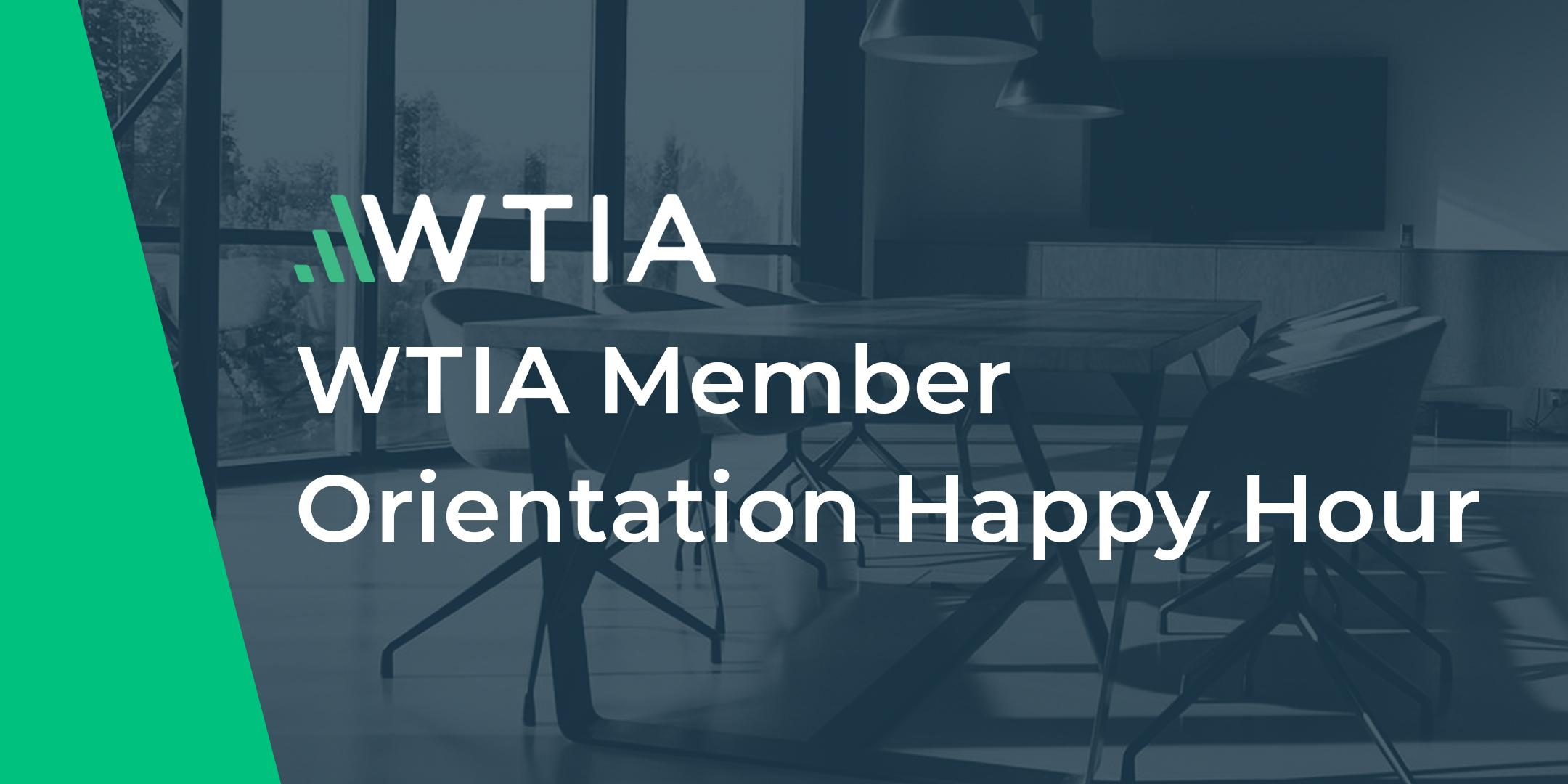 WTIA Member Orientation Happy Hour