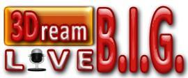 Dream B.I.G. in 3D Live Experience!