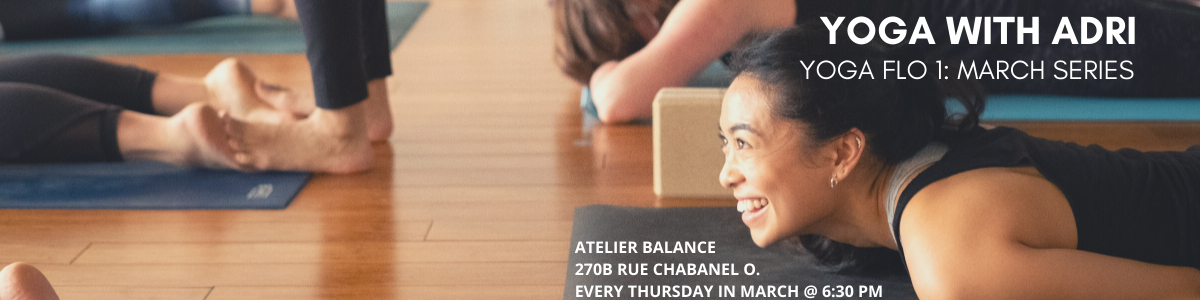 Yoga with Adri: Yoga Flo March Series @ Atelier Balance