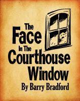 The Face In The Courthouse Window - Saturday, April...