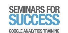 Google Analytics Seminars for Success - Toronto
