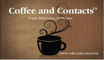"""Coffee and Contacts """"Women Helping Women Business..."""