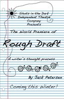 "The World Premiere of ""Rough Draft: a writer's thought..."