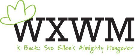 WxWM2: Sue Ellen's Almighty Hangover