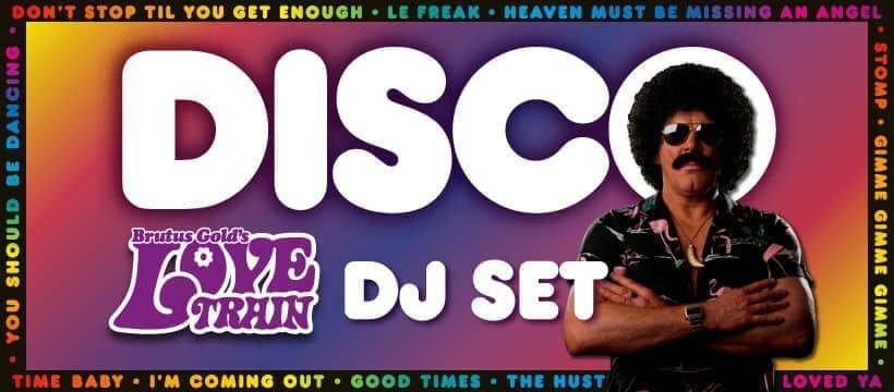 Brutus Gold presents The Love Train DISCO (DJ SET)