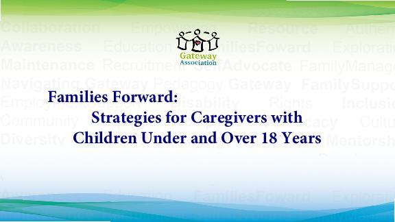 Families Forward - Strategies for Caregivers w/ Children Under & Over 18