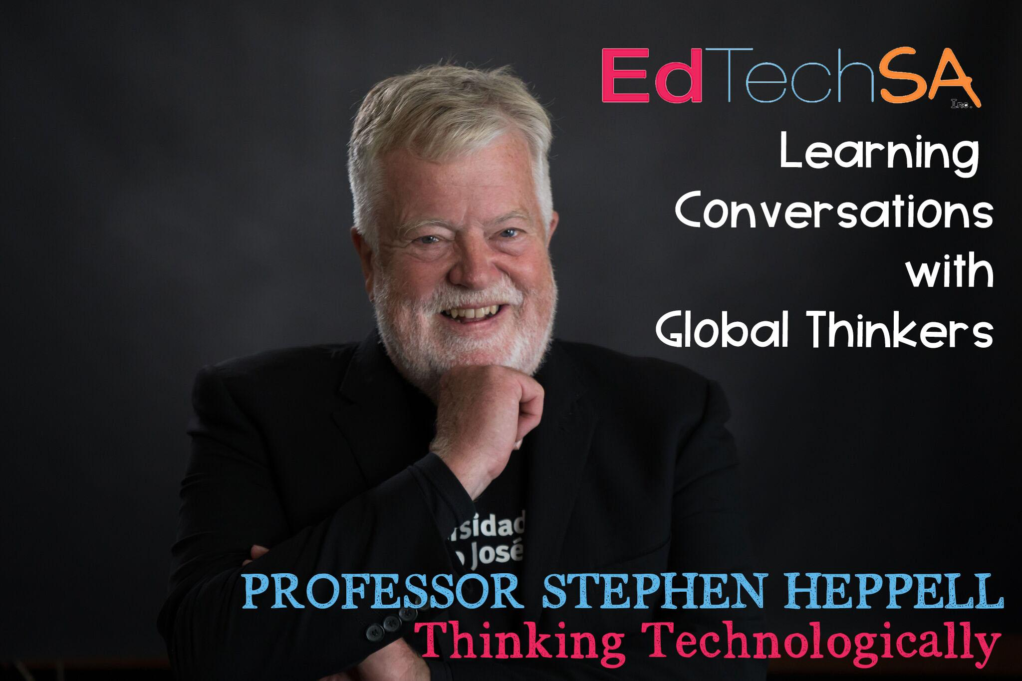 Learning Conversations with Global Thinkers with Professor Stephen Heppell