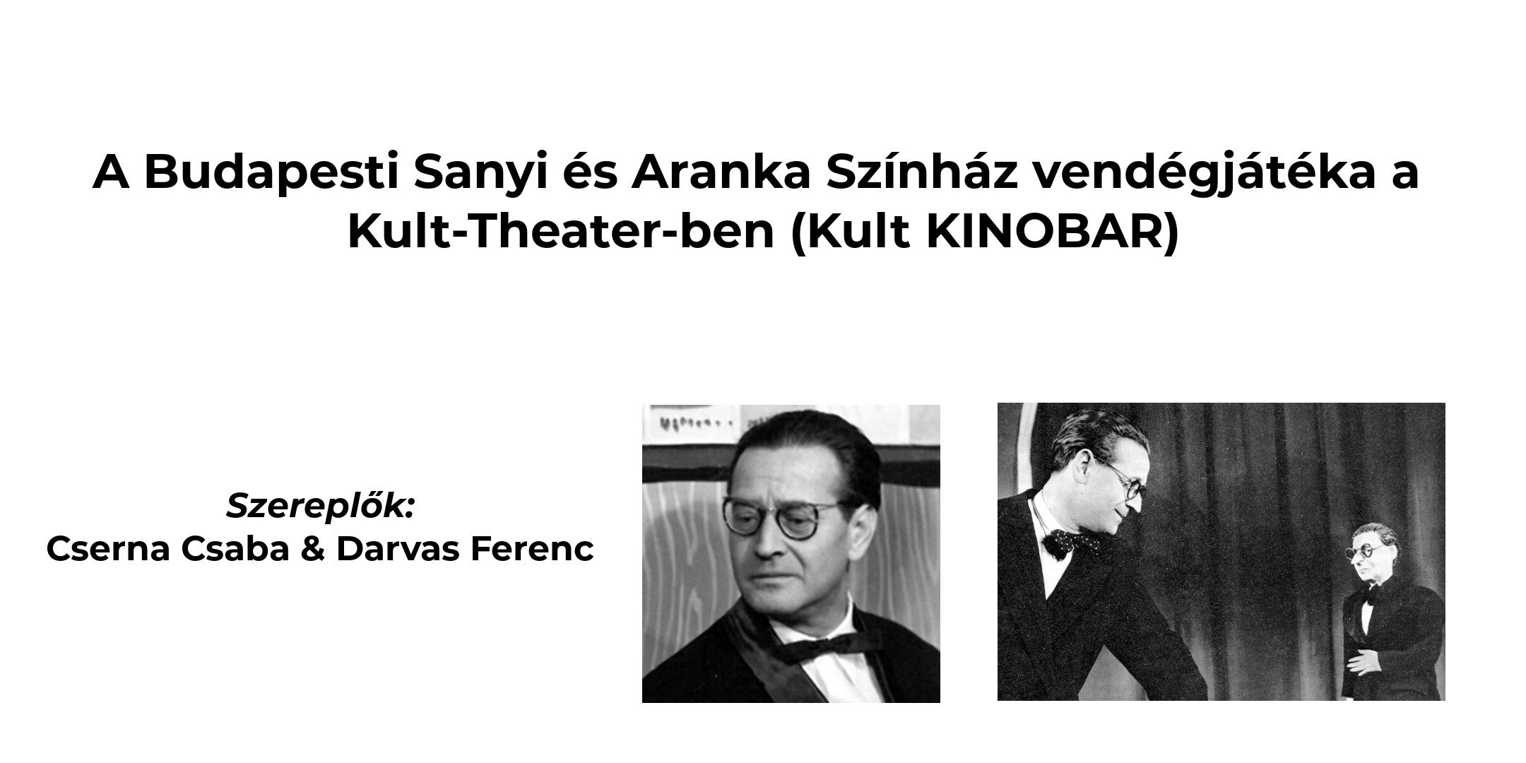 A Budapesti Sanyi és Aranka Színház vendégjátéka a Kult-Theater-ben