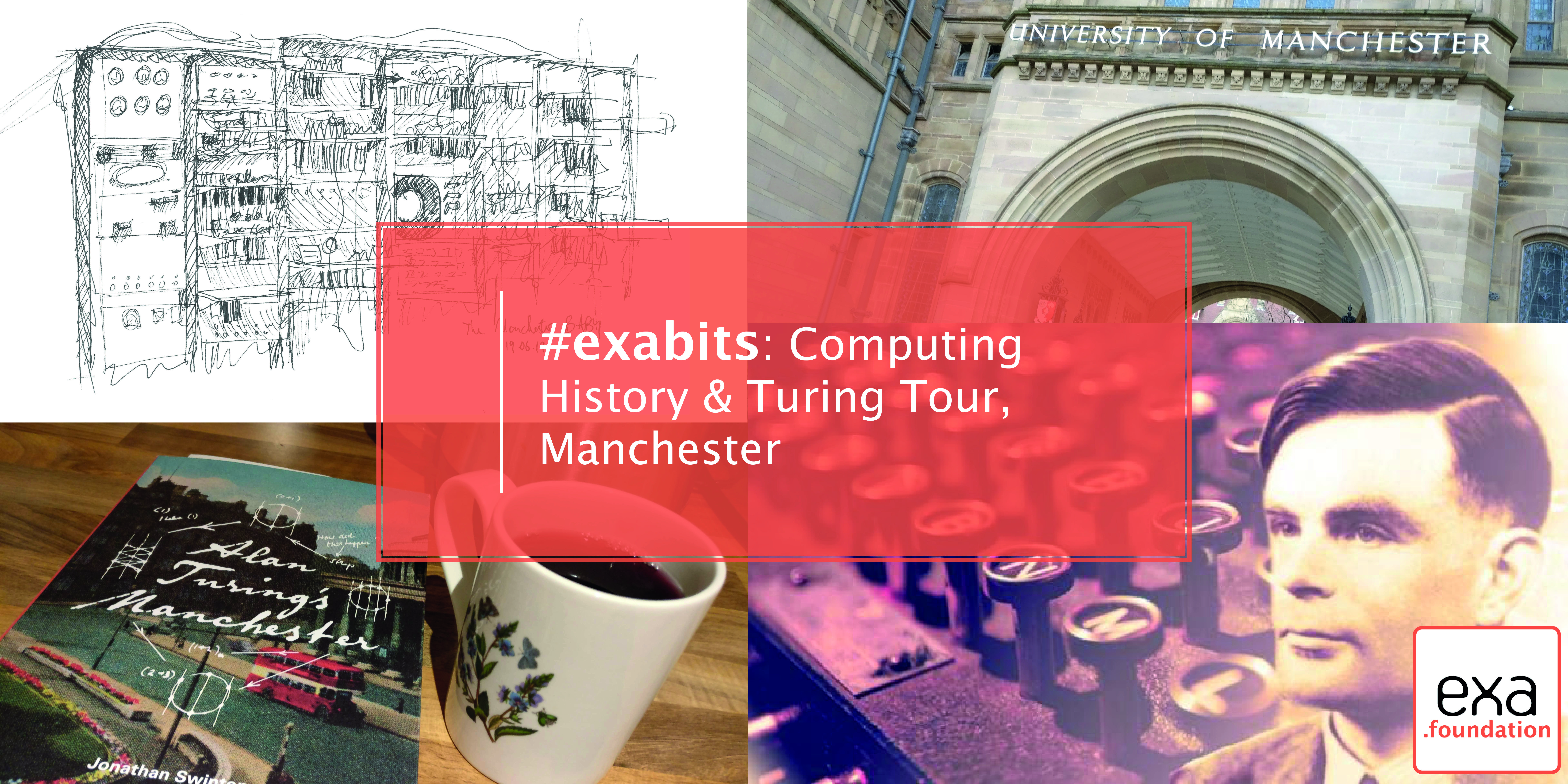 #exabits: Computing History & Turing Tour, Manchester 17Apr20