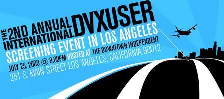 The 2nd Annual International DVXFest Screening Event...