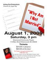 """Why Am I Not Married?""  Stage Play  Greenwood, SC"