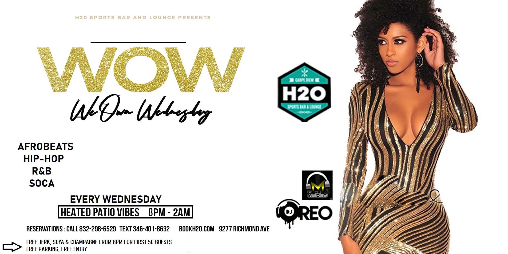 (WOW) We Own Wednesdays @H2O