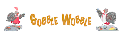 The Third Annual Gobble Wobble