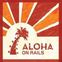 Aloha on Rails Tutorial, Brought to you By RailsBridge...